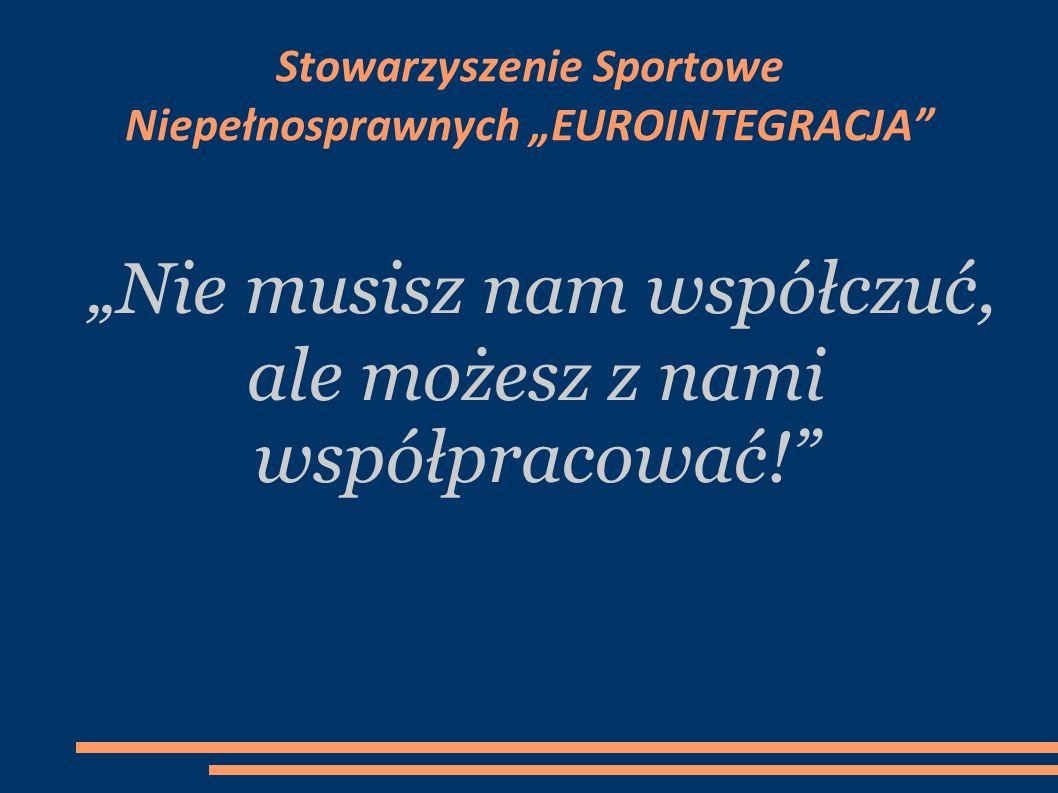"""Stowarzyszenie Sportowe Niepełnosprawnych """"EUROINTEGRACJA"""