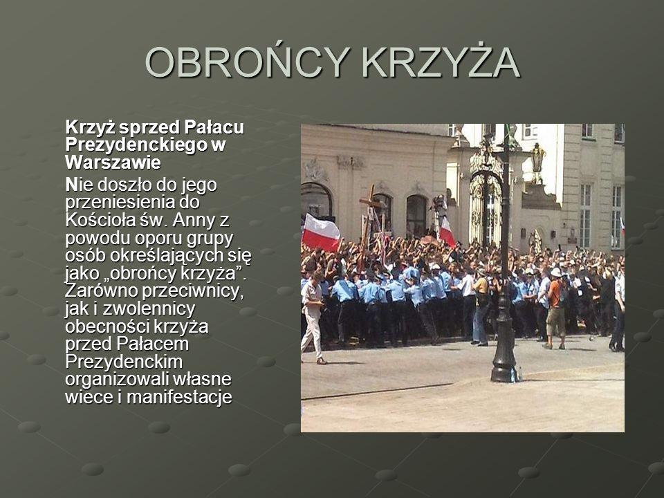 OBROŃCY KRZYŻA Krzyż sprzed Pałacu Prezydenckiego w Warszawie