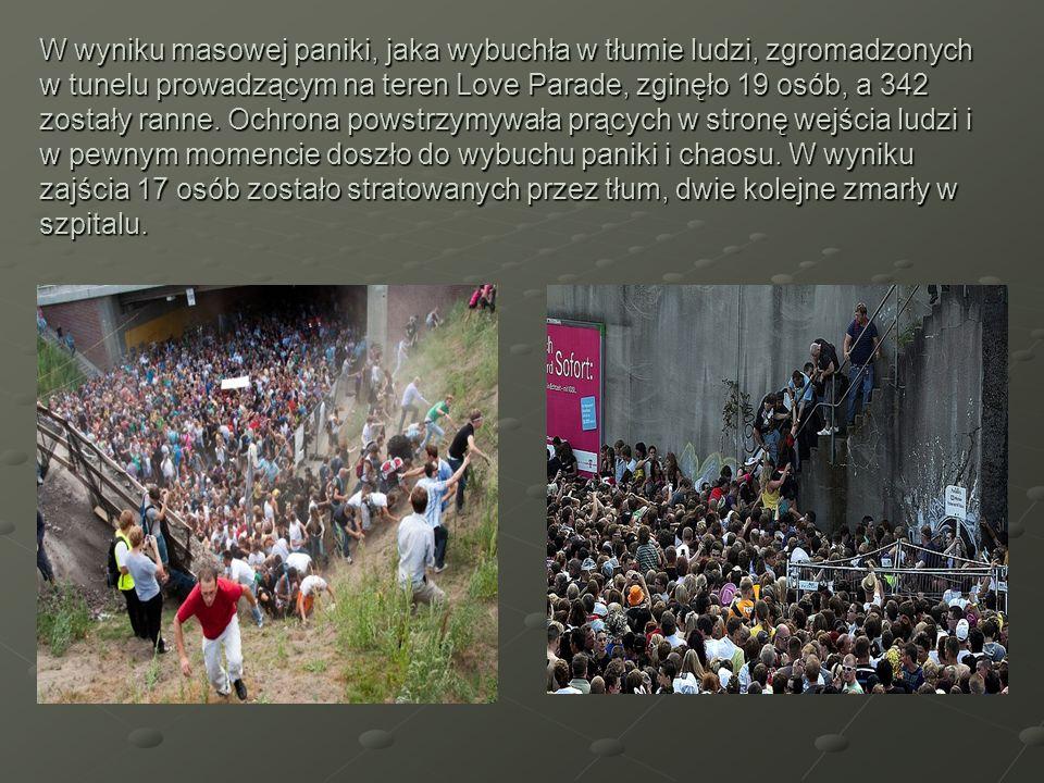 W wyniku masowej paniki, jaka wybuchła w tłumie ludzi, zgromadzonych w tunelu prowadzącym na teren Love Parade, zginęło 19 osób, a 342 zostały ranne.