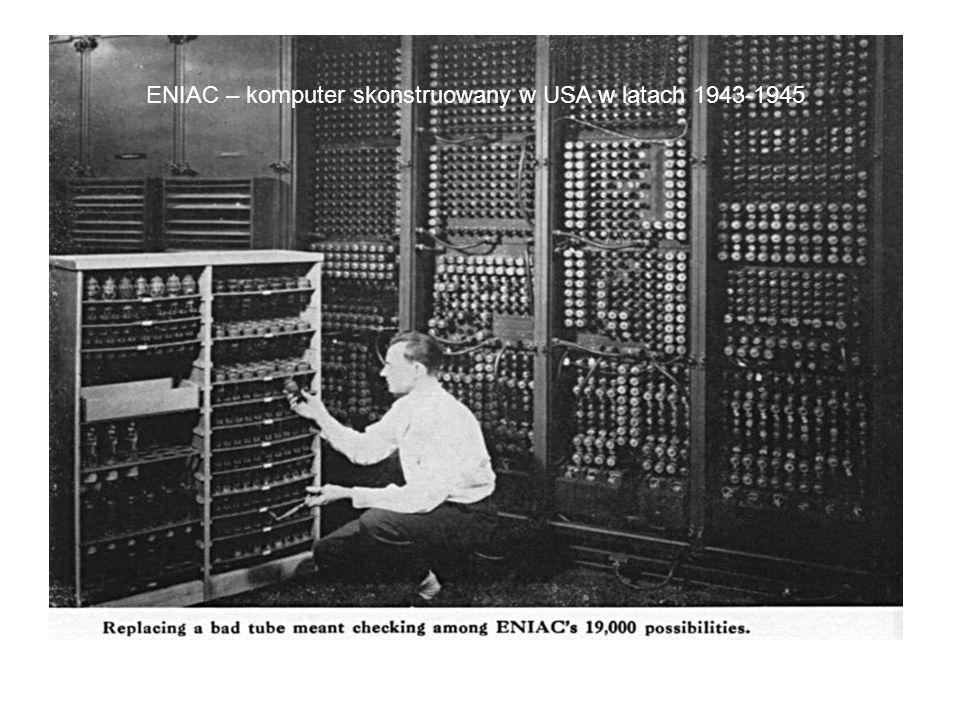 ENIAC – komputer skonstruowany w USA w latach 1943-1945