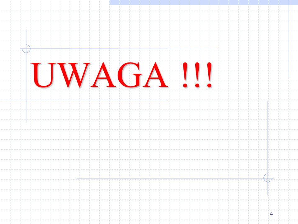 UWAGA !!!
