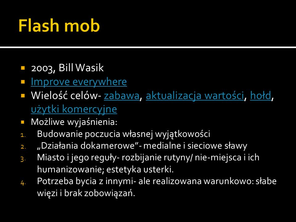 Flash mob 2003, Bill Wasik Improve everywhere