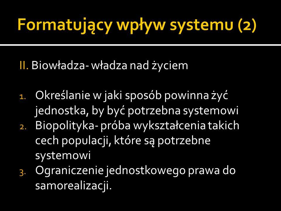 Formatujący wpływ systemu (2)