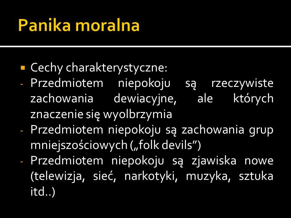 Panika moralna Cechy charakterystyczne: