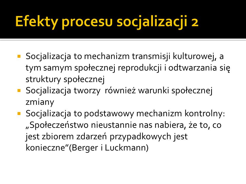 Efekty procesu socjalizacji 2
