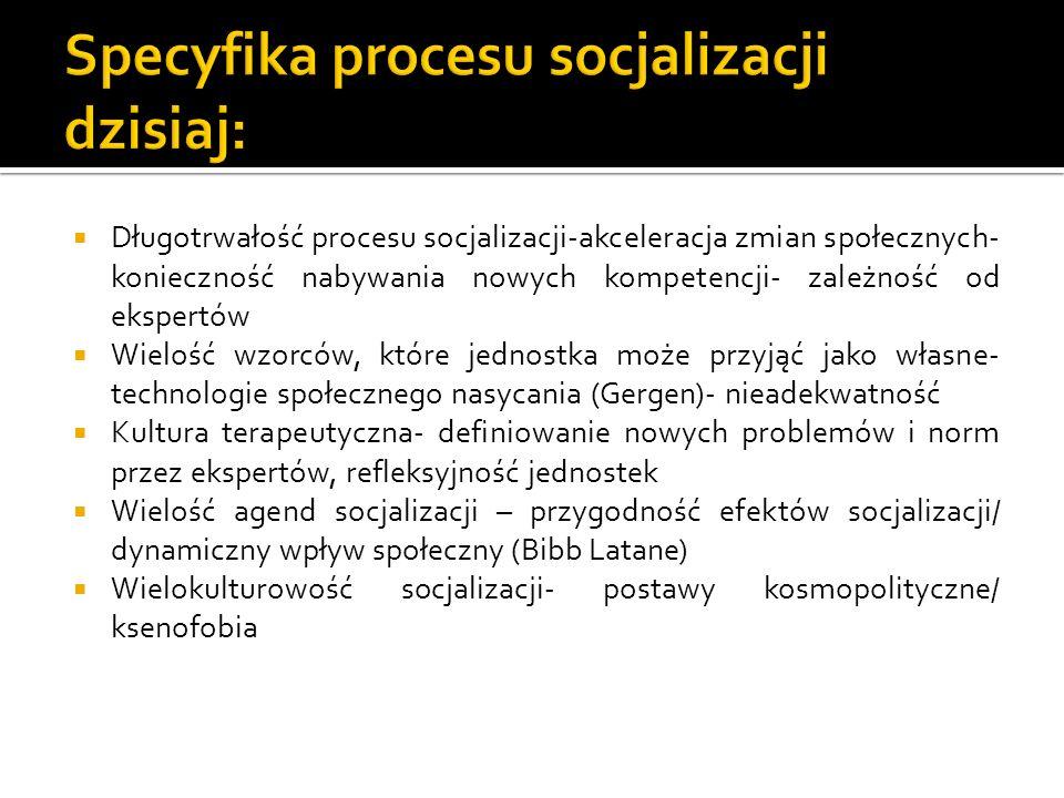 Specyfika procesu socjalizacji dzisiaj: