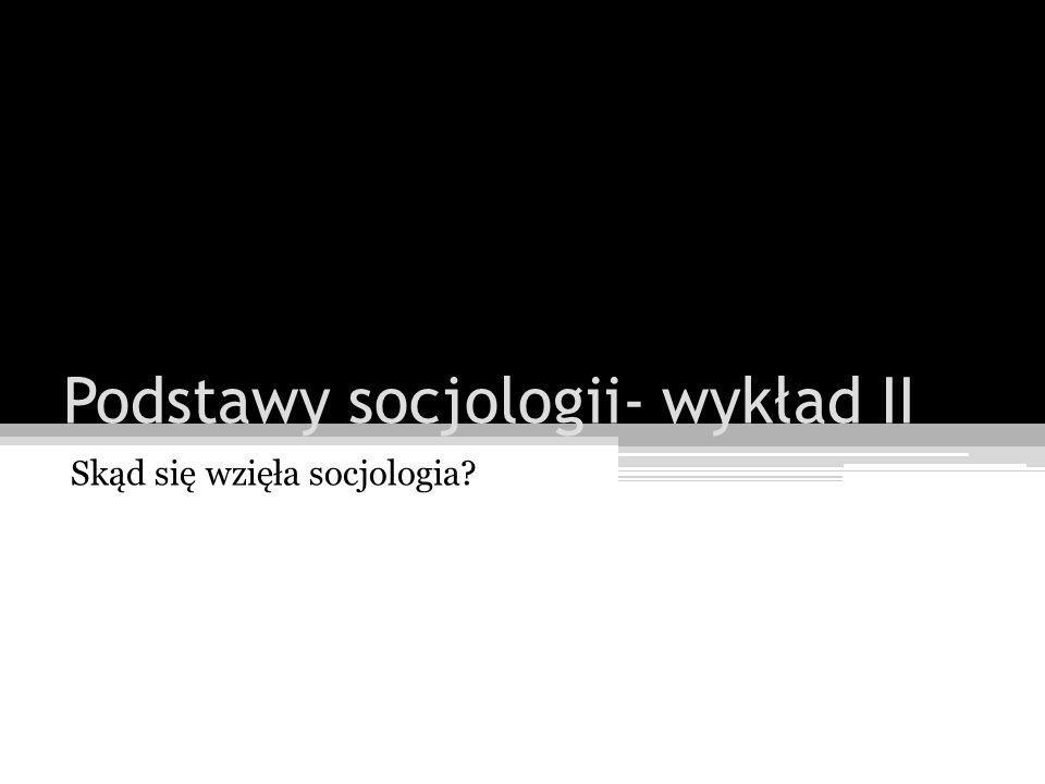 Podstawy socjologii- wykład II