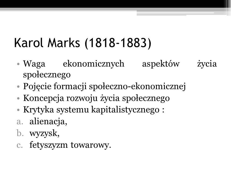 Karol Marks (1818-1883) Waga ekonomicznych aspektów życia społecznego