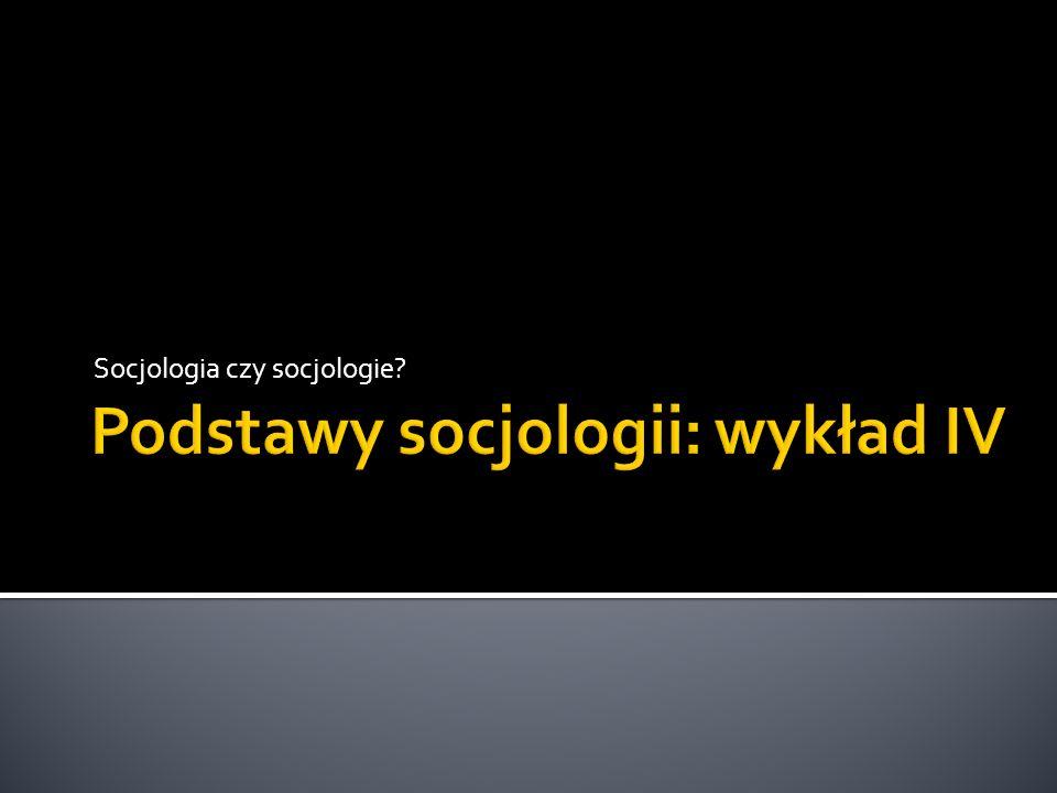 Podstawy socjologii: wykład IV
