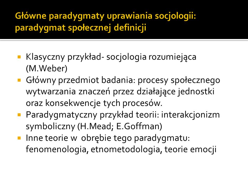 Główne paradygmaty uprawiania socjologii: paradygmat społecznej definicji