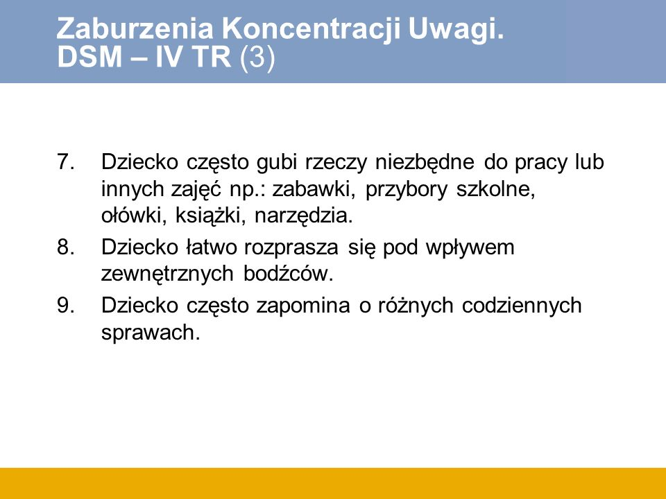 Zaburzenia Koncentracji Uwagi. DSM – IV TR (3)