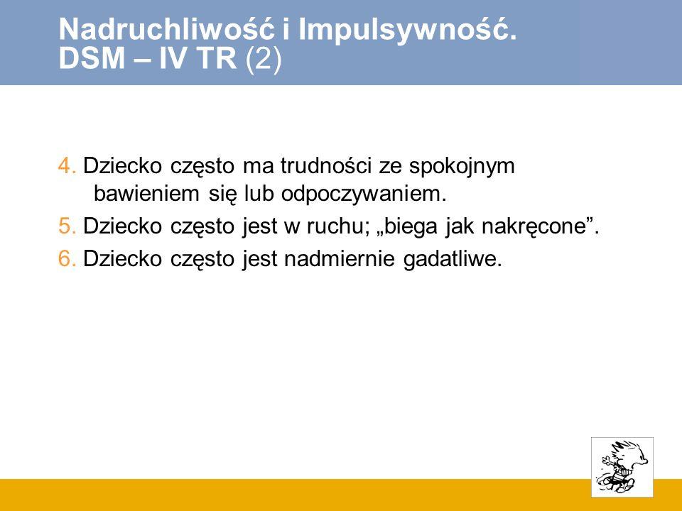 Nadruchliwość i Impulsywność. DSM – IV TR (2)