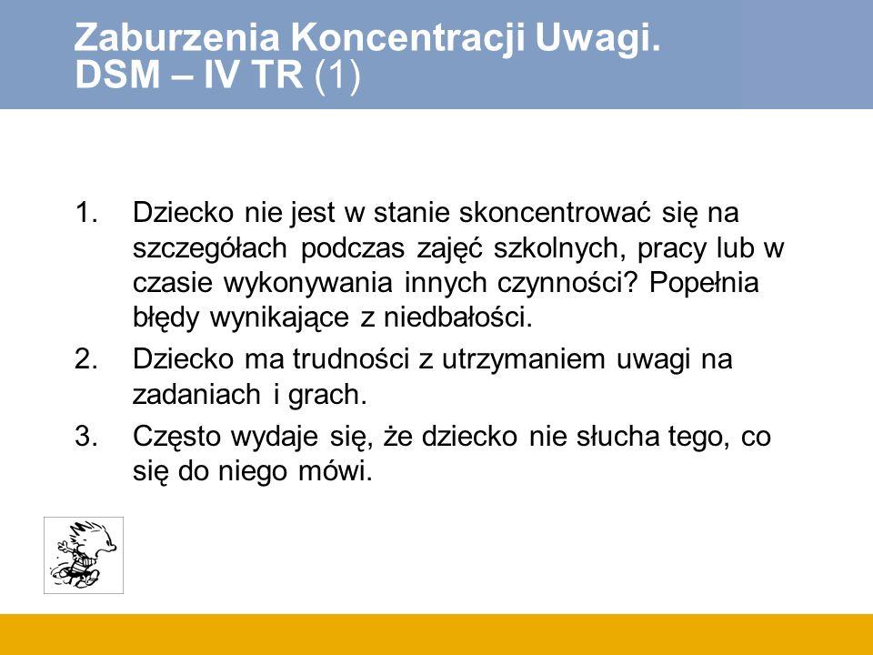 Zaburzenia Koncentracji Uwagi. DSM – IV TR (1)