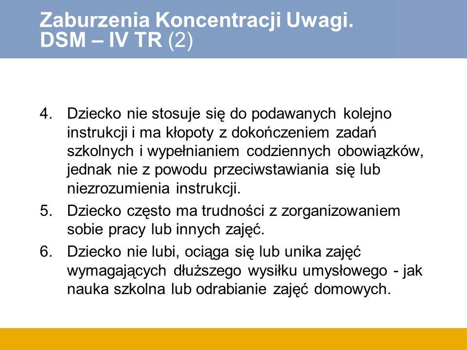 Zaburzenia Koncentracji Uwagi. DSM – IV TR (2)