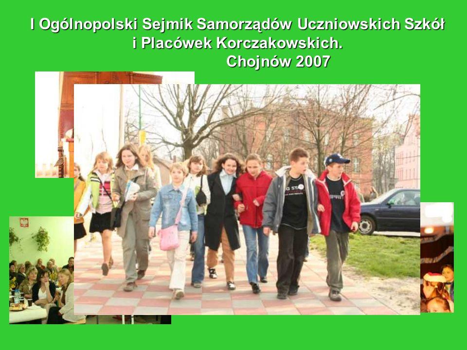 I Ogólnopolski Sejmik Samorządów Uczniowskich Szkół i Placówek Korczakowskich. Chojnów 2007
