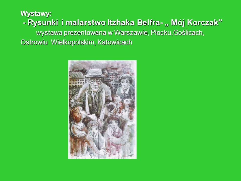 """- Rysunki i malarstwo Itzhaka Belfra- """" Mój Korczak"""