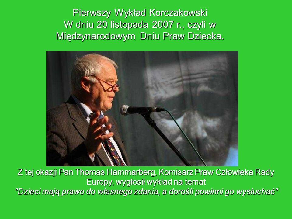 Pierwszy Wykład Korczakowski W dniu 20 listopada 2007 r