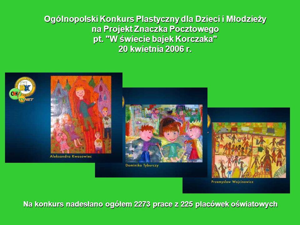 Ogólnopolski Konkurs Plastyczny dla Dzieci i Młodzieży na Projekt Znaczka Pocztowego pt. W świecie bajek Korczaka 20 kwietnia 2006 r.