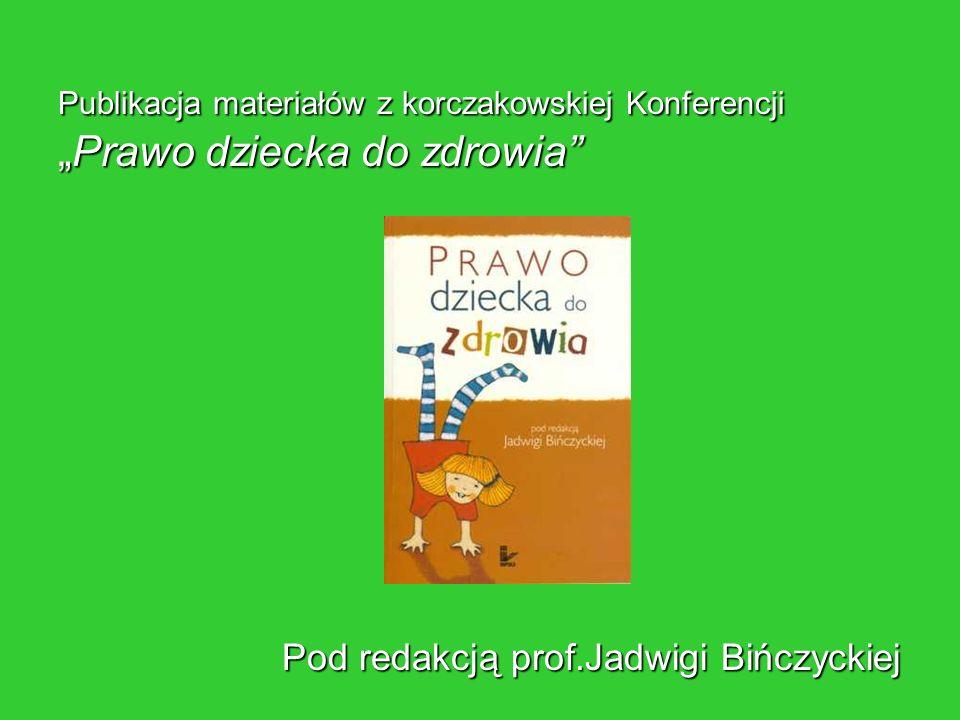Pod redakcją prof.Jadwigi Bińczyckiej