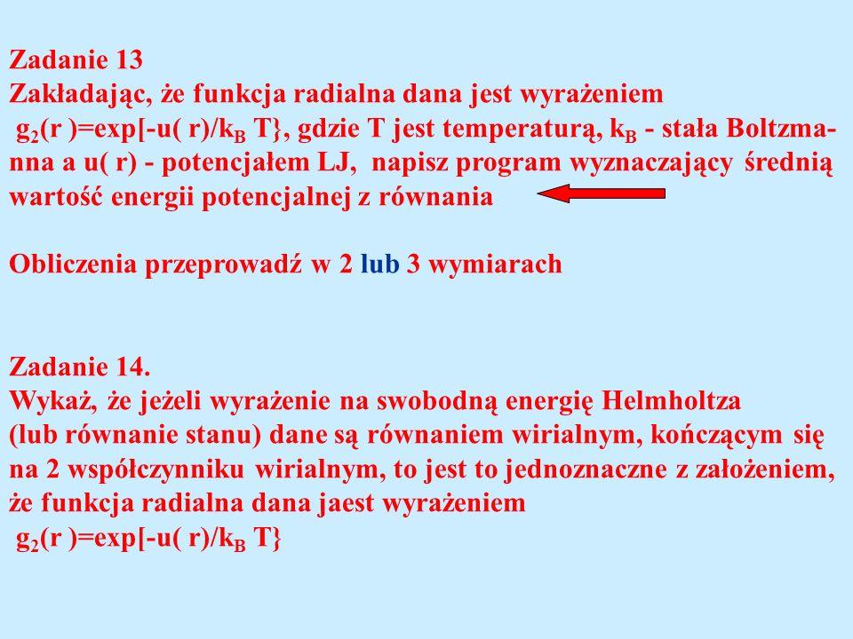 Zadanie 13 Zakładając, że funkcja radialna dana jest wyrażeniem.