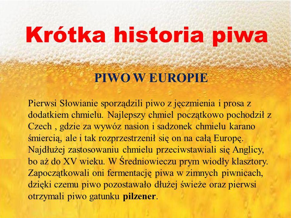 Krótka historia piwa PIWO W EUROPIE