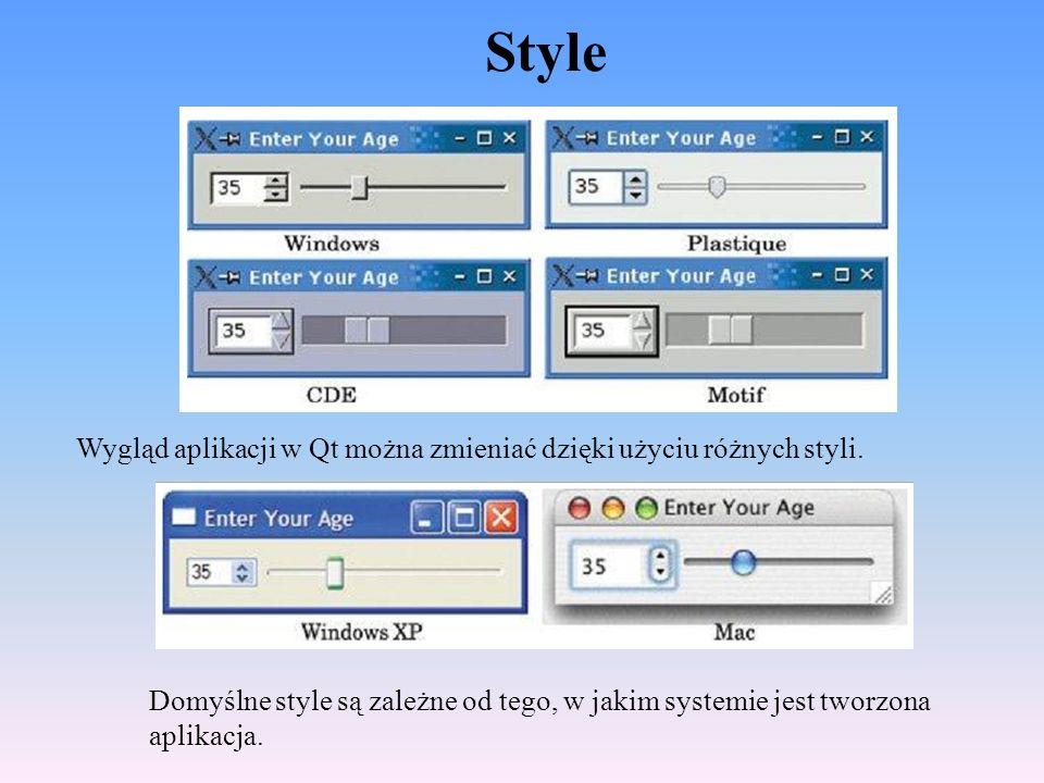 Style Wygląd aplikacji w Qt można zmieniać dzięki użyciu różnych styli.