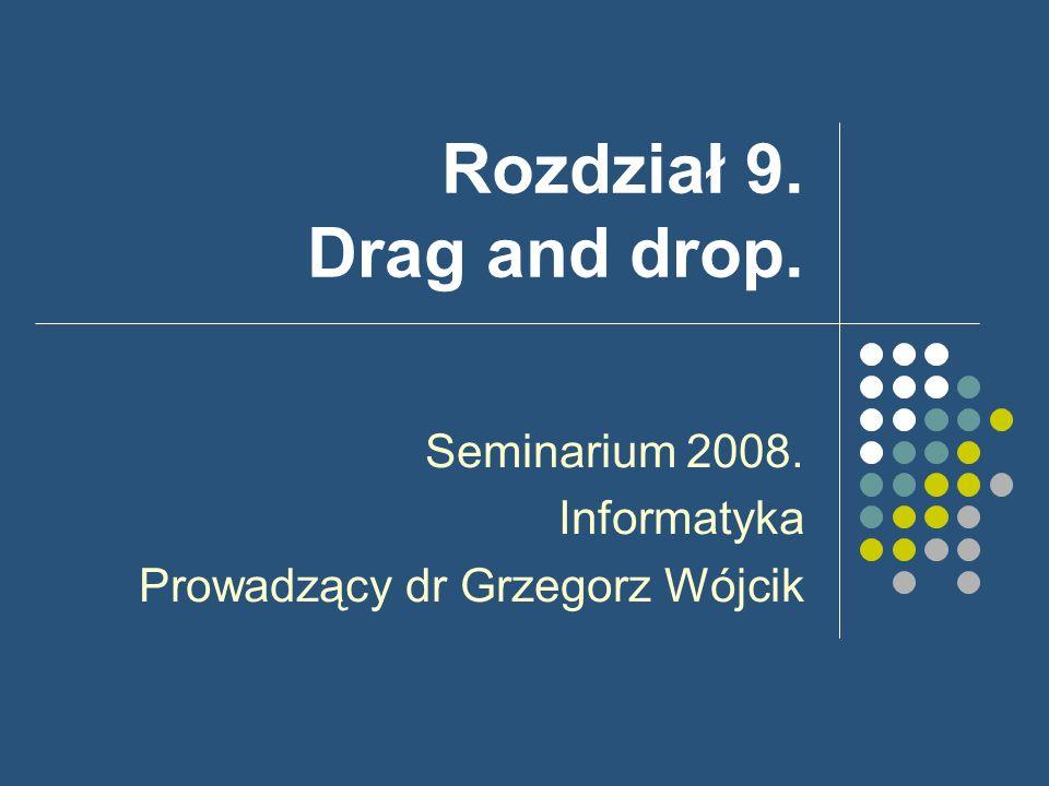 Seminarium 2008. Informatyka Prowadzący dr Grzegorz Wójcik