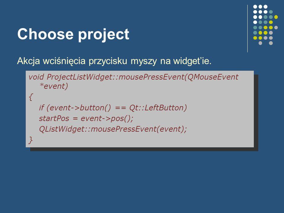 Choose project Akcja wciśnięcia przycisku myszy na widget'ie.