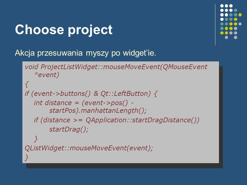 Choose project Akcja przesuwania myszy po widget'ie.