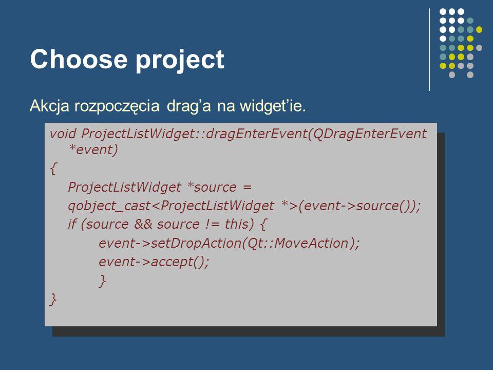 Choose project Akcja rozpoczęcia drag'a na widget'ie.