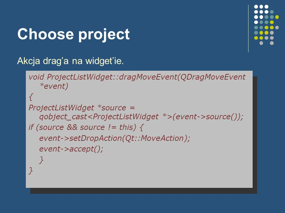 Choose project Akcja drag'a na widget'ie.
