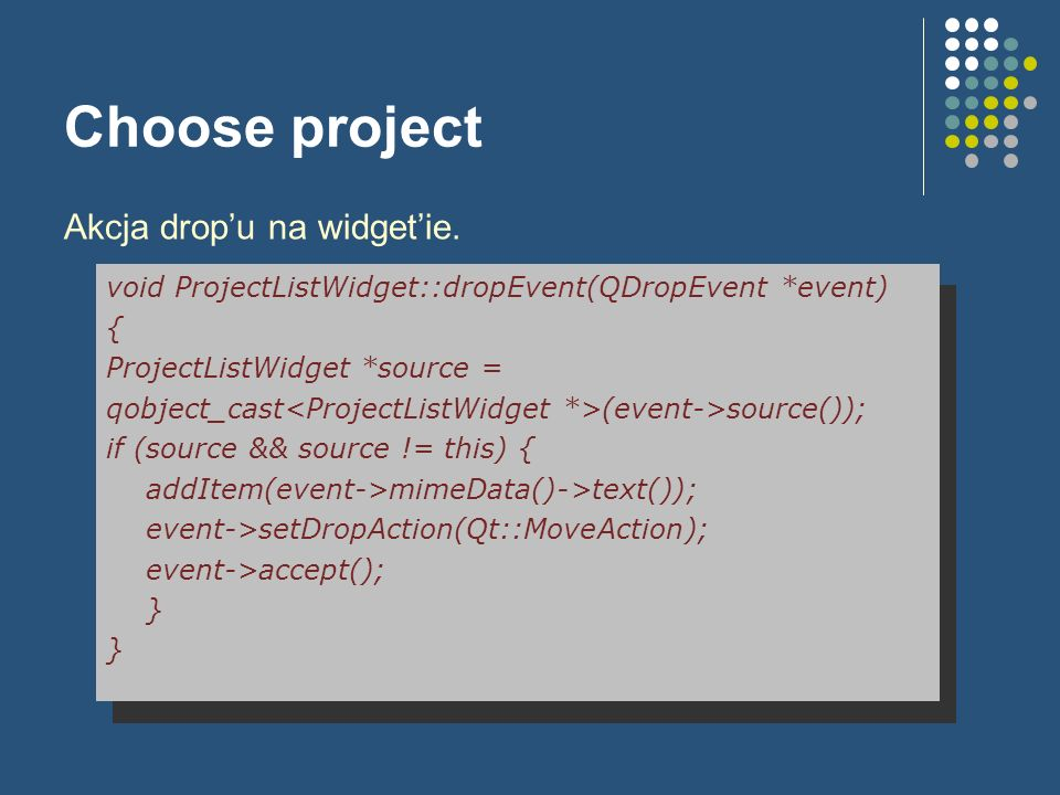 Choose project Akcja drop'u na widget'ie.