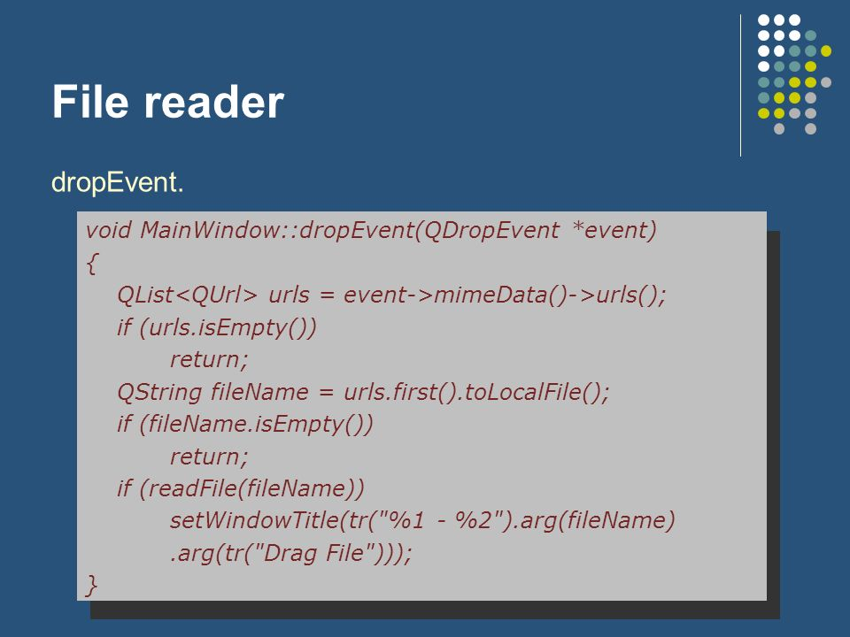 File reader dropEvent. void MainWindow::dropEvent(QDropEvent *event) {