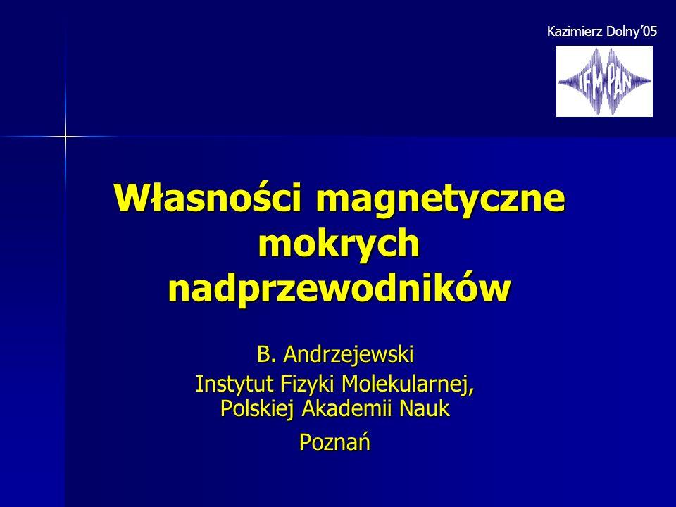 Własności magnetyczne mokrych nadprzewodników
