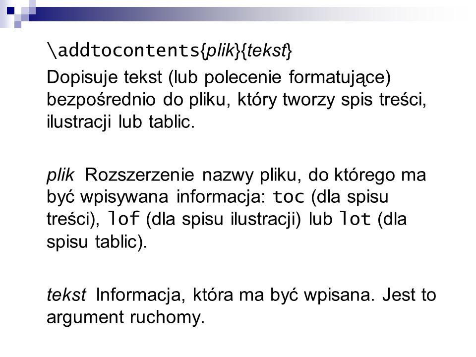 \addtocontents{plik}{tekst}