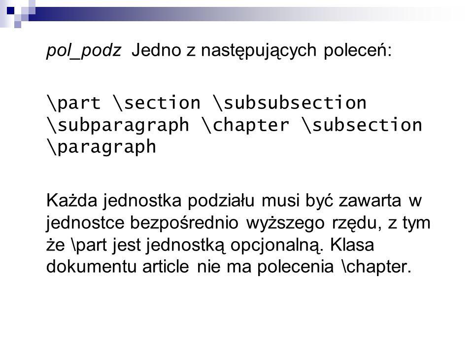 pol_podz Jedno z następujących poleceń: