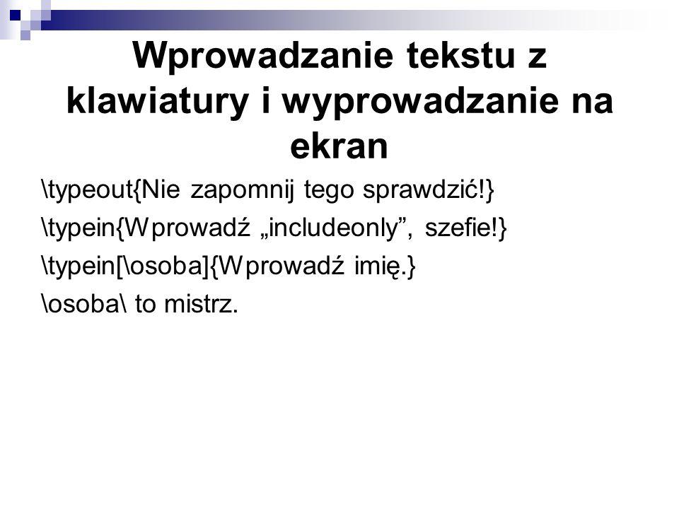 Wprowadzanie tekstu z klawiatury i wyprowadzanie na ekran