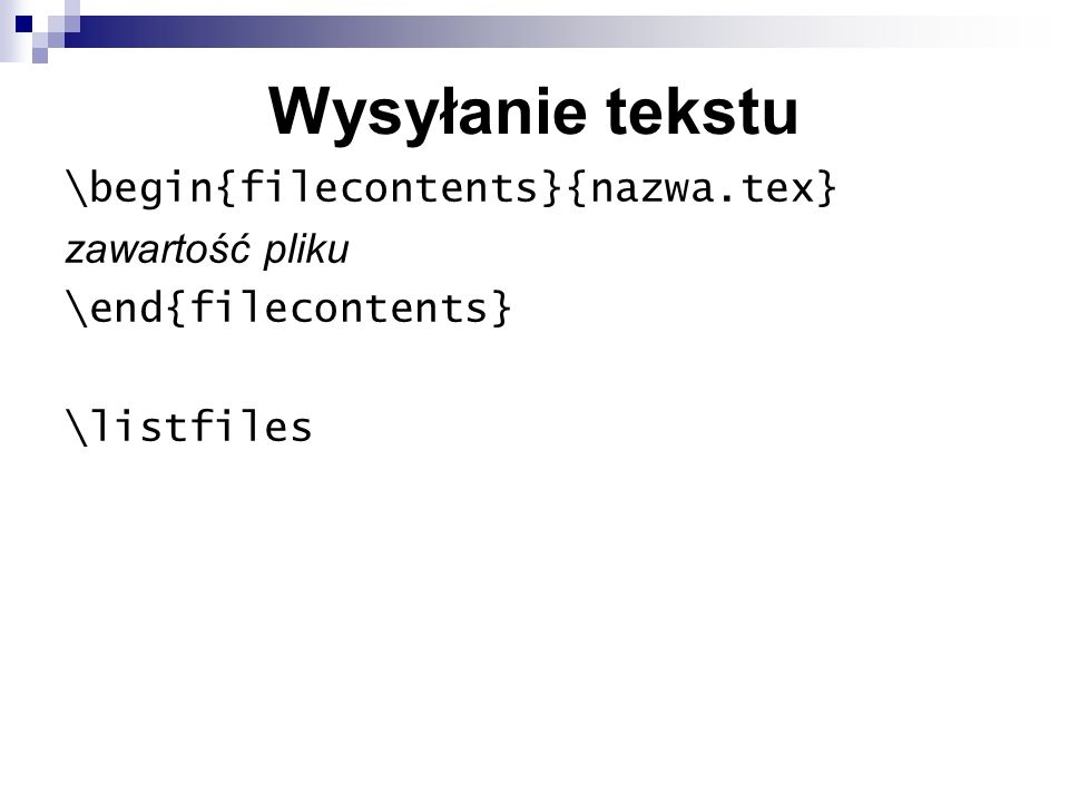 Wysyłanie tekstu \begin{filecontents}{nazwa.tex} zawartość pliku