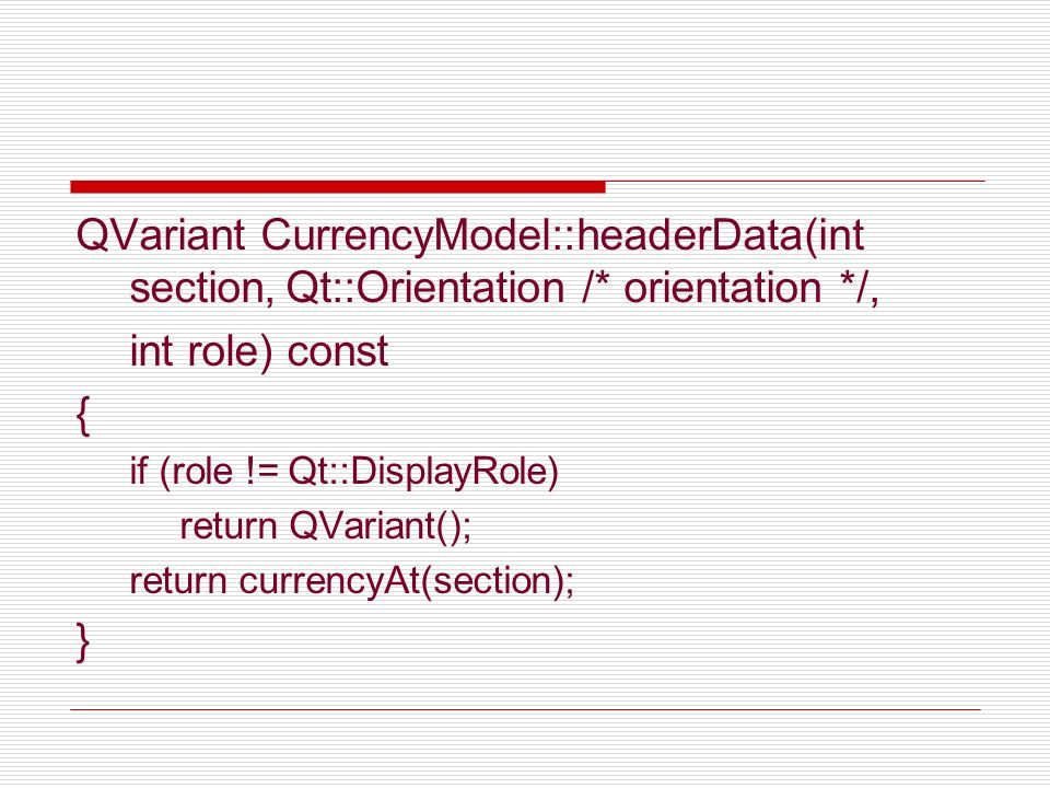 QVariant CurrencyModel::headerData(int section,. Qt::Orientation /