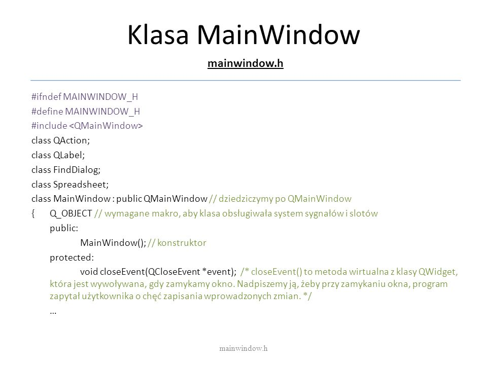 Klasa MainWindow mainwindow.h #ifndef MAINWINDOW_H
