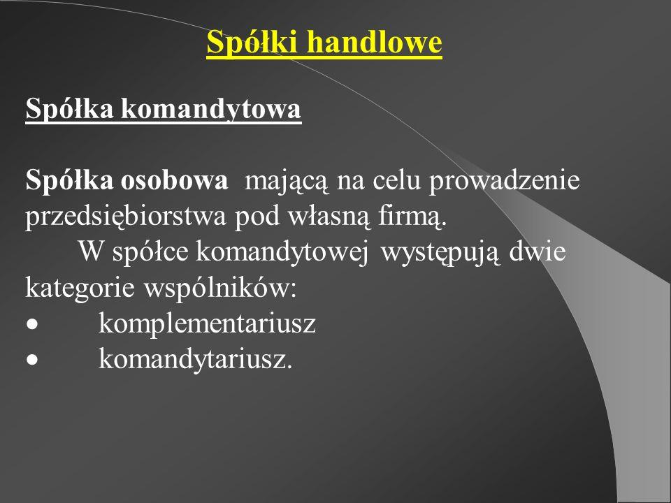 Spółki handlowe Spółka komandytowa