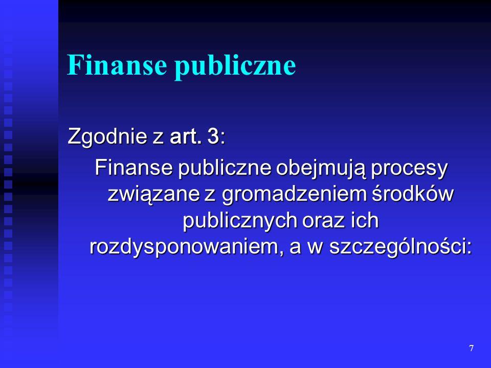 Finanse publiczne Zgodnie z art. 3: