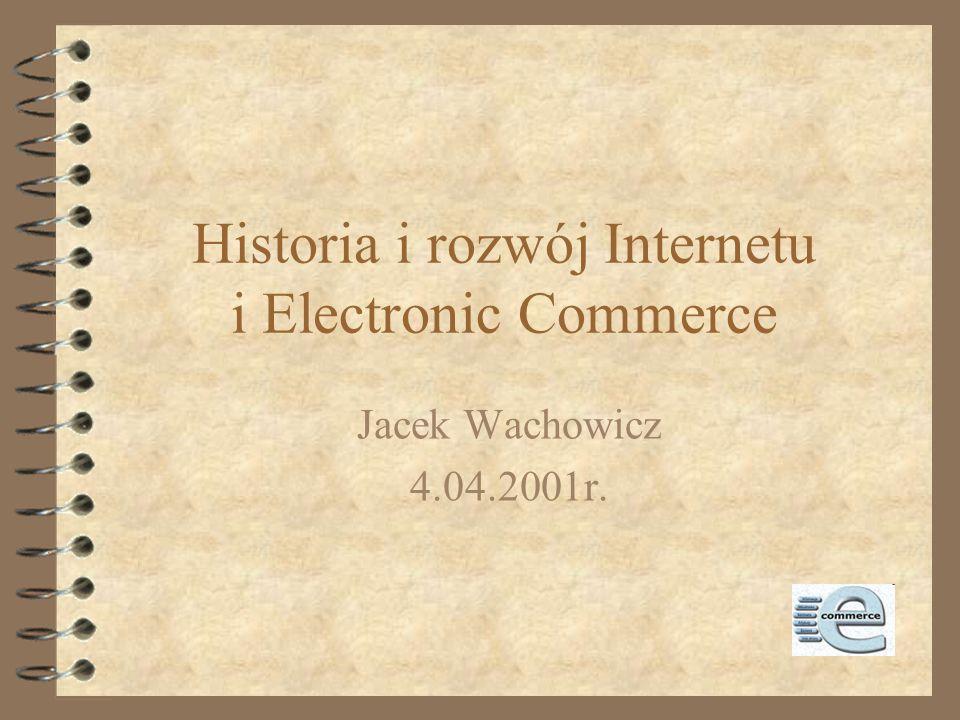 Historia i rozwój Internetu i Electronic Commerce