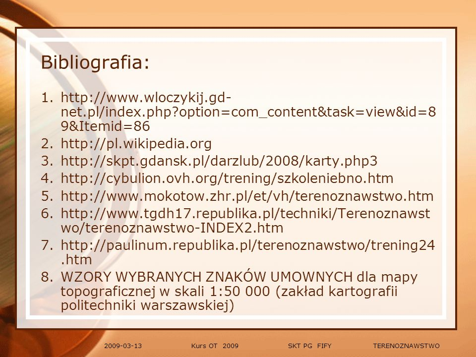 Bibliografia: http://www.wloczykij.gd-net.pl/index.php option=com_content&task=view&id=89&Itemid=86.