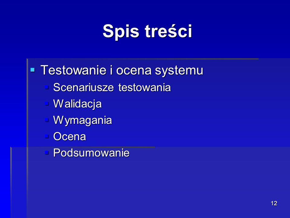 Spis treści Testowanie i ocena systemu Scenariusze testowania