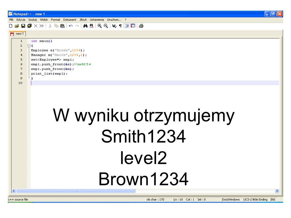 W wyniku otrzymujemy Smith1234 level2 Brown1234