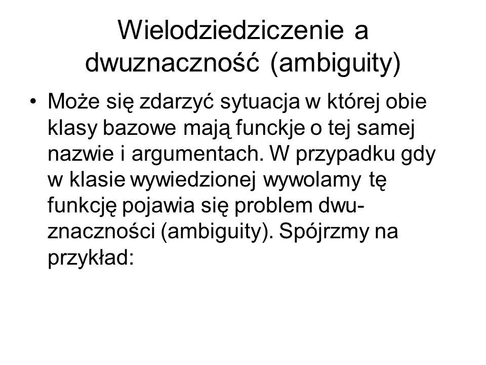 Wielodziedziczenie a dwuznaczność (ambiguity)