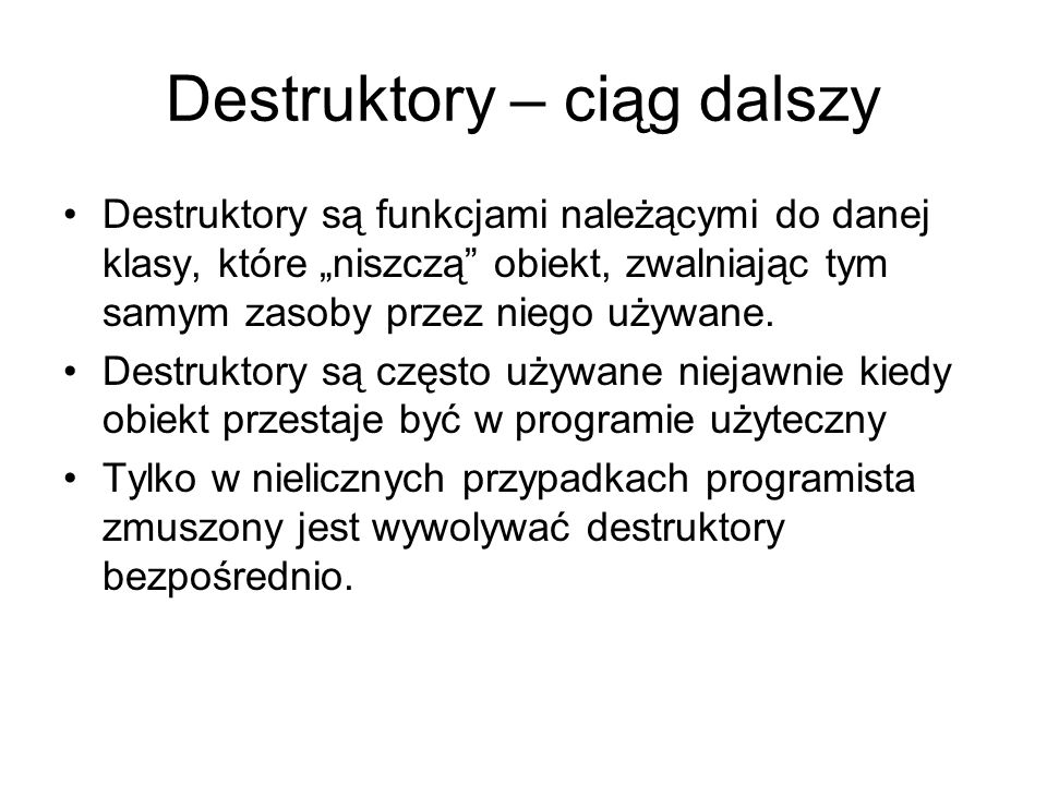 Destruktory – ciąg dalszy