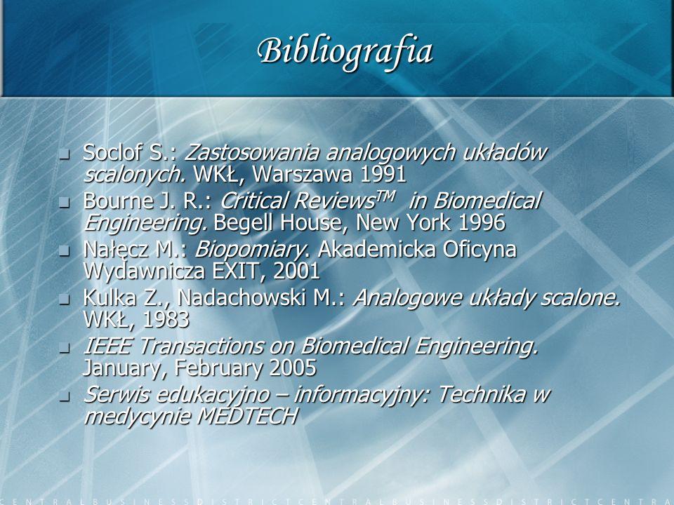 Bibliografia Soclof S.: Zastosowania analogowych układów scalonych. WKŁ, Warszawa 1991.