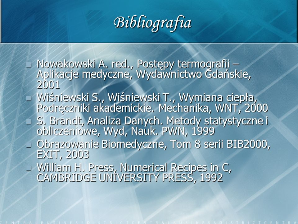 BibliografiaNowakowski A. red., Postępy termografii – Aplikacje medyczne, Wydawnictwo Gdańskie, 2001.
